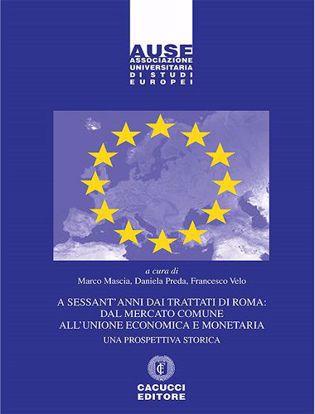 Immagine di 7 - A sessant`anni dai Trattati di Roma: dal mercato comune all`unione economica e monetaria
