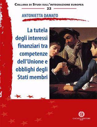 Immagine di 22 - La tutela degli interessi finanziari tra competenze dell'Unione e obblighi degli Stati membri