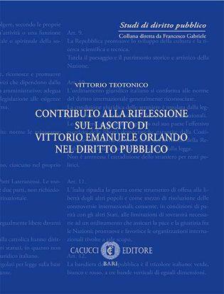 Immagine di 5 - Contributo alla riflessione sul lascito di Vittorio Emanuele Orlando nel diritto pubblico