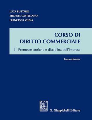 Immagine di Corso di diritto commerciale. Vol. 1: Premesse storiche e disciplina dell'impresa.
