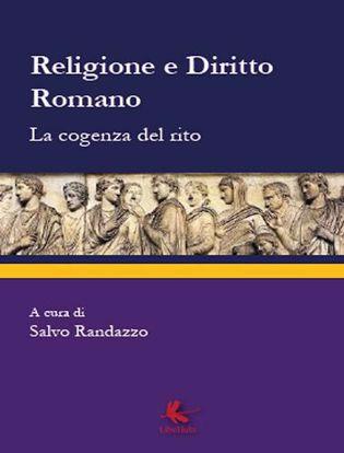 Immagine di Religione e diritto romano. La cogenza del rito