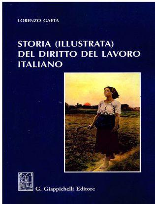 Immagine di Storia (illustrata) del diritto del lavoro italiano