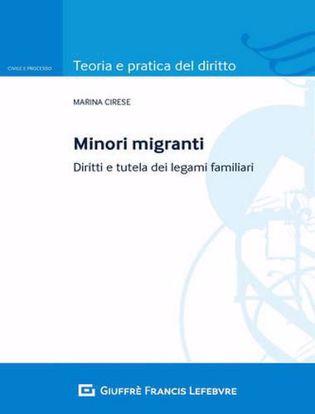 Immagine di Minori migranti. Diritti e tutela dei legami familiari