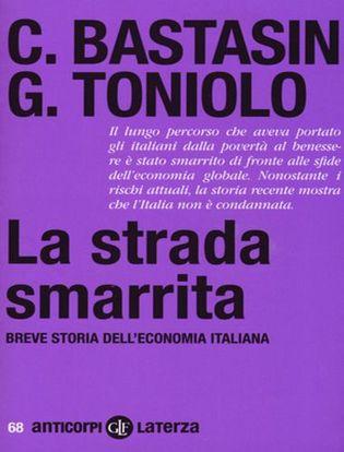 Immagine di La strada smarrita. Breve storia dell'economia italiana