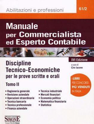 Immagine di Manuale per commercialista ed esperto contabile. Discipline tecnico-economiche per le prove scritte e orali. Tomo II