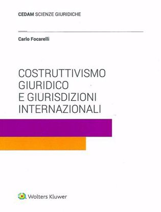 Immagine di Costruttivismo giuridico e giurisdizioni internazionali.