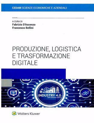 Immagine di Produzione, logistica e trasformazione digitale.