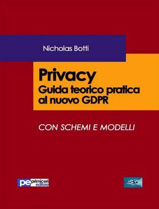 Immagine di Privacy. Guida teorico pratica al nuovo GDPR Con schemi e modelli