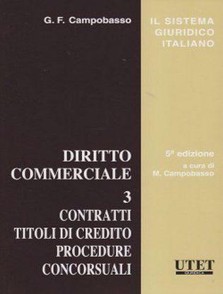 Immagine di Diritto commerciale. Vol. 3: Contratti. Titoli di credito. Procedure. Concorsuali