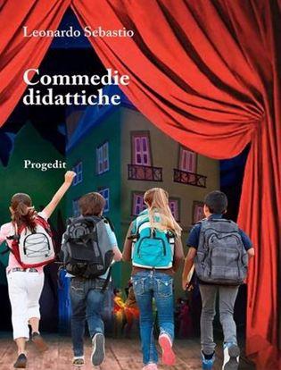Immagine di Commedie didattiche. Per il primo e il secondo ciclo d'istruzione