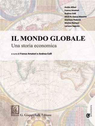 Immagine di Il mondo globale Una storia economica. Con Contenuto digitale per download e accesso on line