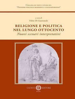 Immagine di Religione e politica nel lungo Ottocento. Nuovi scenari interpretativi