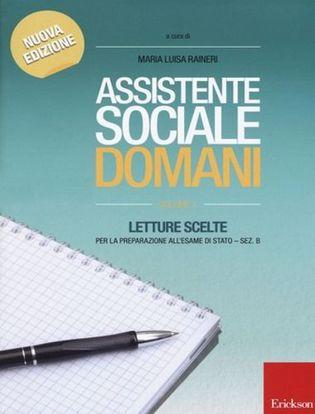 Immagine di Assistente sociale domani. Letture scelte per la preparazione all'esame di Stato. Sez. B. Vol. 1