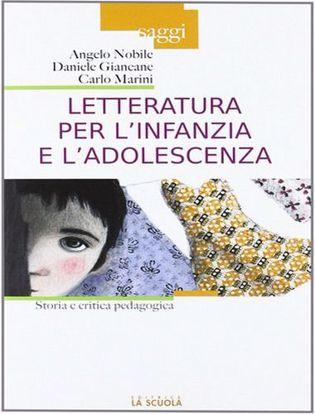 Immagine di Letteratura per l'infanzia e l'adolescenza. Storia e critica pedagogica