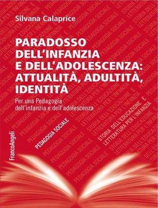 Immagine di Paradosso dell'infanzia e dell'adolescenza: attualità; adultità; identità. Per una pedagogia dell'infanzia e dell'adolescenza