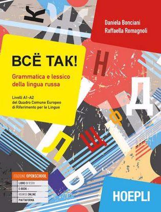 Immagine di Bcë tak! Grammatica e lessico della lingua russa. Livelli A1-A2 del quadro comune europeo di riferimento per le lingue. Con ebook. Con espansione online.