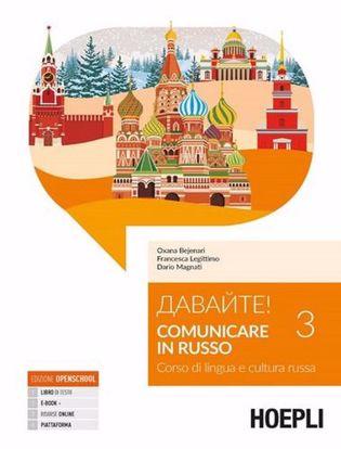 Immagine di Davajte! Comunicare in russo. Corso di lingua e cultura russa. Con Contenuto digitale per download e accesso on line. Vol. 3