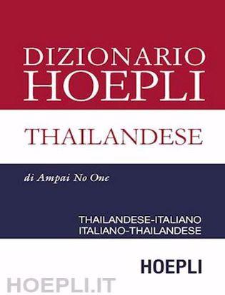 Immagine di Dizionario Hoepli thailandese. Thailandese-italiano; italiano-thailandese