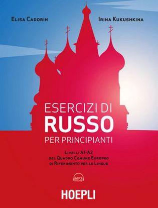 Immagine di Esercizi di russo per principianti. Livelli A1-A2 del quadro comune europeo di riferimento per le lingue. Con File audio per il download