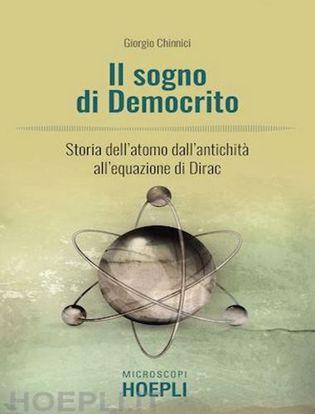 Immagine di Il sogno di Democrito. Storia dell'atomo dall'antichità all'equazione di Dirac