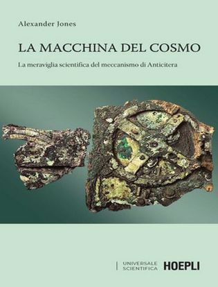 Immagine di La macchina del cosmo. La meraviglia scientifica del meccanismo di Anticitera