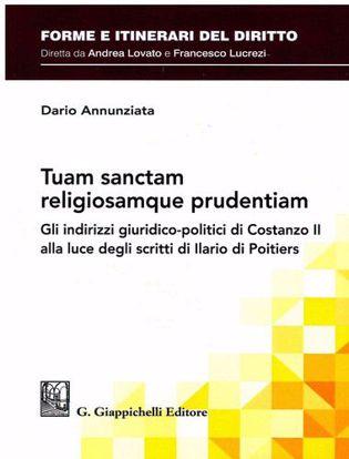 Immagine di Tuam sanctam religiosamque prudentiam. Gli indirizzi giuridico-politici di Costanzo II alla luce degli scritti di Ilario di Poitiers