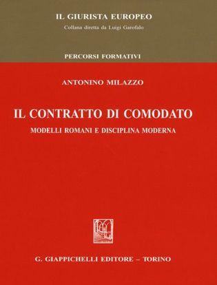 Immagine di Il contratto di comodato. Modelli romani e disciplina moderna
