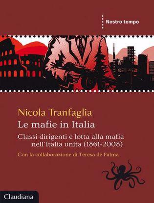 Immagine di Le mafie in Italia. Classi dirigenti e lotta alla mafia nell'Italia unita (1861-2008)