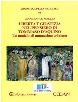 Immagine di Libertà e giustizia nel pensiero di Tommaso D'Aquino. Un modello di umanesimo cristiano.