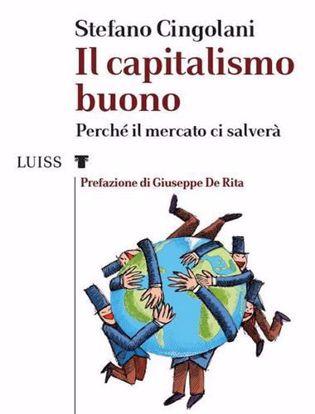 Immagine di Il capitalismo buono. Perché il mercato ci salverà.