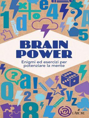 Immagine di Brain Power. Enigmi ed esercizi per potenziare la mente