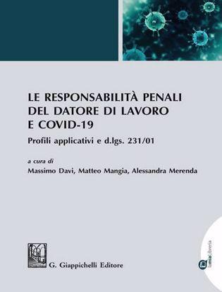 Immagine di Le responsabilità penali del datore di lavoro e COVID-19. Profili applicativi e d.lgs. 231/01.