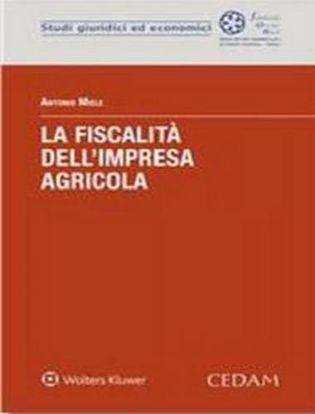 Immagine di La fiscalità dell'impresa agricola.