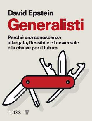 Immagine di Generalisti. Perché una conoscenza allargata, flessibile e trasversale è la chiave per il futuro.