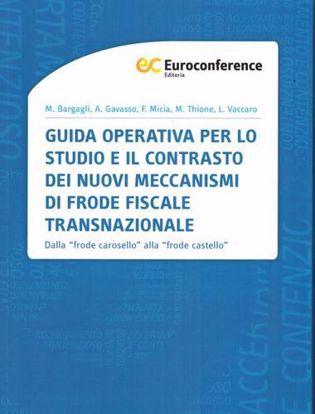 Immagine di Guida operativa per lo studio e il contrasto dei nuovi meccanismi di frode fiscale transnazionale.