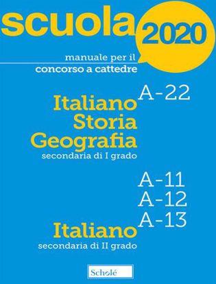 Immagine di Manuale per il concorso a cattedre 2020. Italiano, storia e geografia. A-22 A-11 A-12 A-13