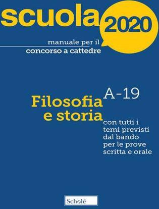 Immagine di Manuale per il concorso a cattedre 2020. Filosofia e storia. Con tutti i temi previsti dal bando per le prove scritta e orale