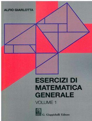 Immagine di Esercizi di matematica generale. Volume 1.