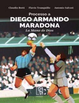 Immagine di Processo a Diego Armando Maradona. La Mano de Dios.