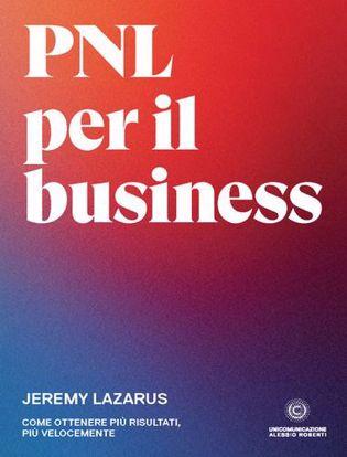 Immagine di PNL per il business. Come ottenere più risultati, più velocemente