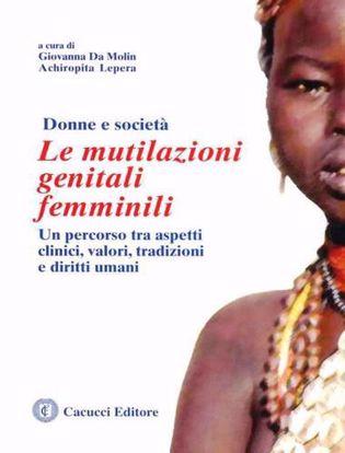 Immagine di Donne e società. Le mutilazioni genitali femminili: un percorso tra aspetti clinici, valori, tradizioni e diritti umani