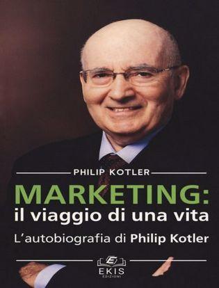 Immagine di Marketing: il viaggio di una vita. L'autobiografia di Philip Kotler