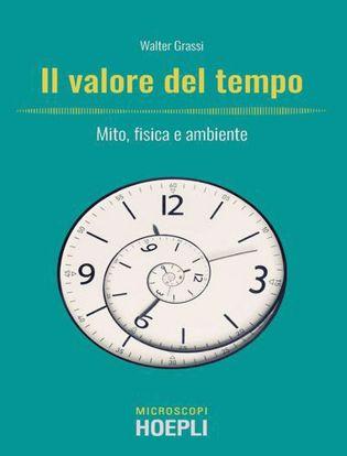 Immagine di Il valore del tempo. Mito, fisica e ambiente