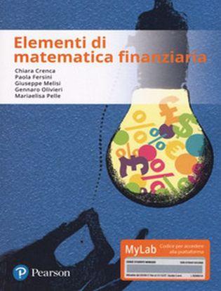 Immagine di Elementi di matematica finanziaria. Ediz. Mylab. Con aggiornamento online