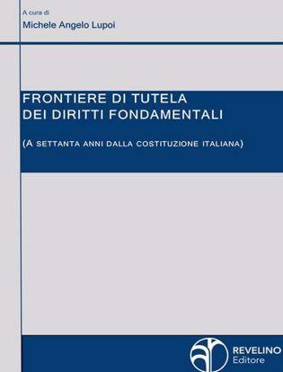 Immagine di Frontiere di tutela dei diritti fondamentali (a settanta anni dalla Costituzione italiana)