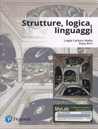 Immagine di Strutture, logica, linguaggi. Ediz. Mylab. Con Contenuto digitale per download e accesso on line