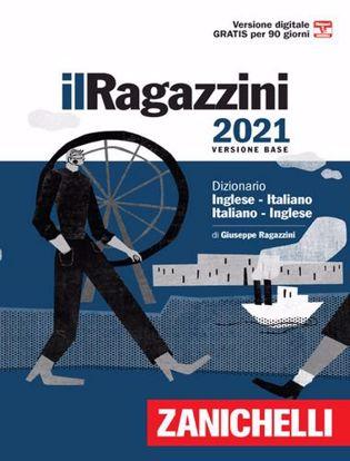 Immagine di Il Ragazzini 2021. Dizionario inglese-italiano, italiano-inglese. Versione base. Con Contenuto digitale (fornito elettronicamente)