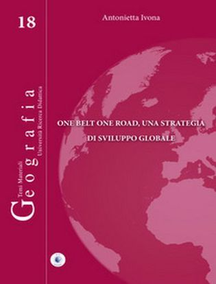 Immagine di One belt one road, una strategia di sviluppo globale