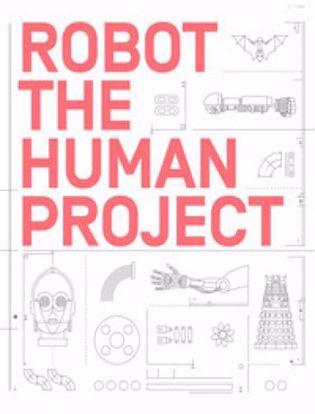 Immagine di Robot. Dagli antichi automi alla robotica contemporanea. Catalogo della mostra (Milano, 4 marzo - 26 luglio 2020). Ediz. illustrata