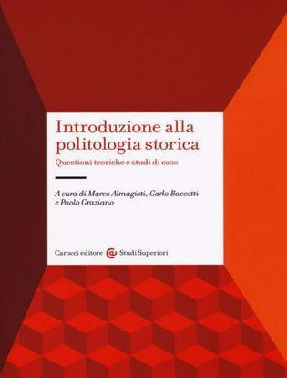 Immagine di Introduzione alla politologia storica. Questioni teoriche e studi di caso